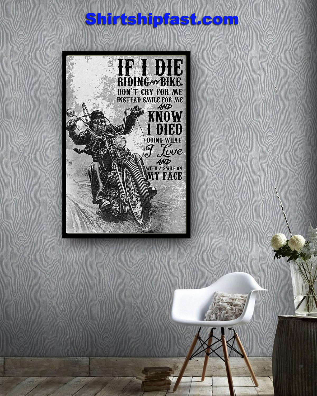 Motorcycle biker If I die riding bike don't cry for me instead smile for me poster - Picture 1