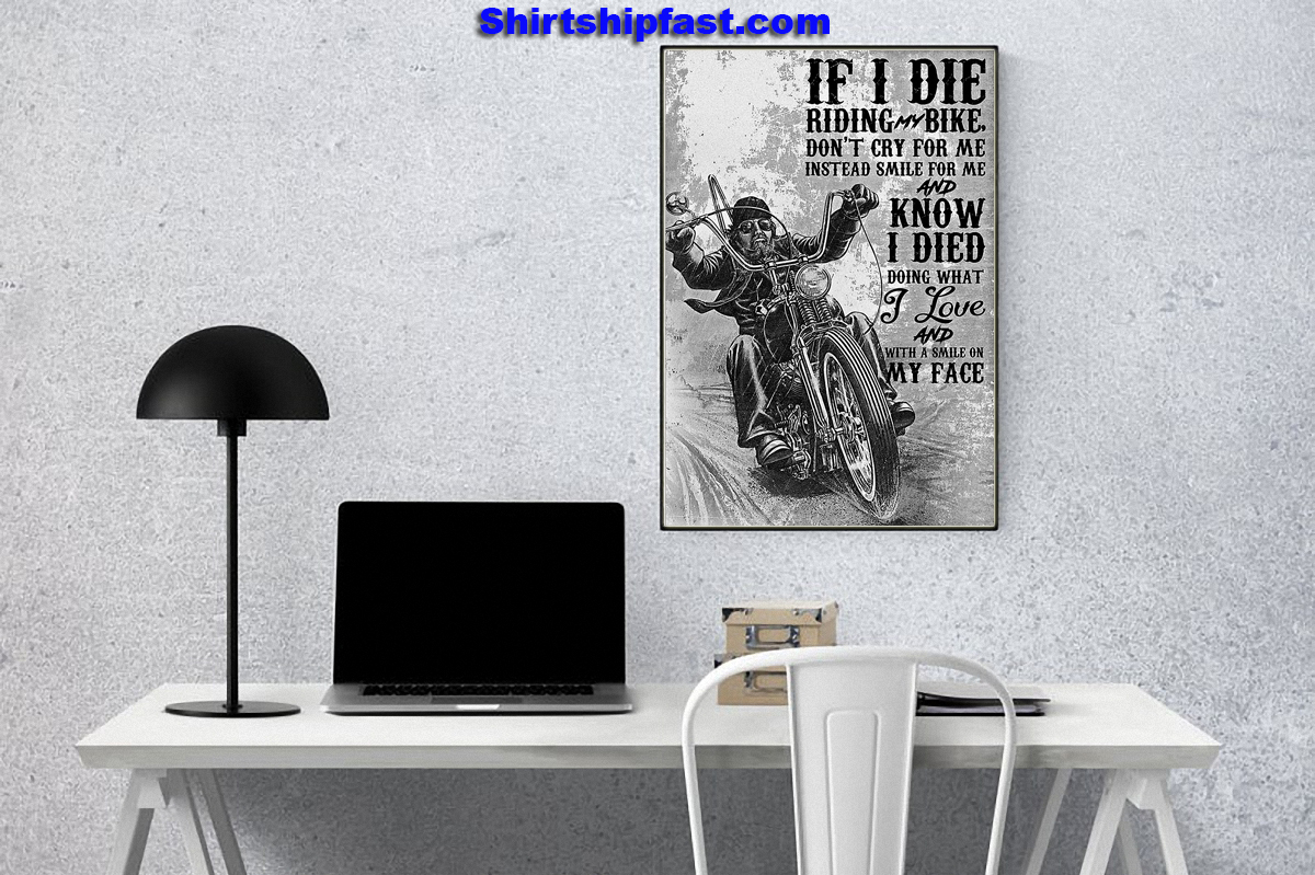 Motorcycle biker If I die riding bike don't cry for me instead smile for me poster - Picture 2