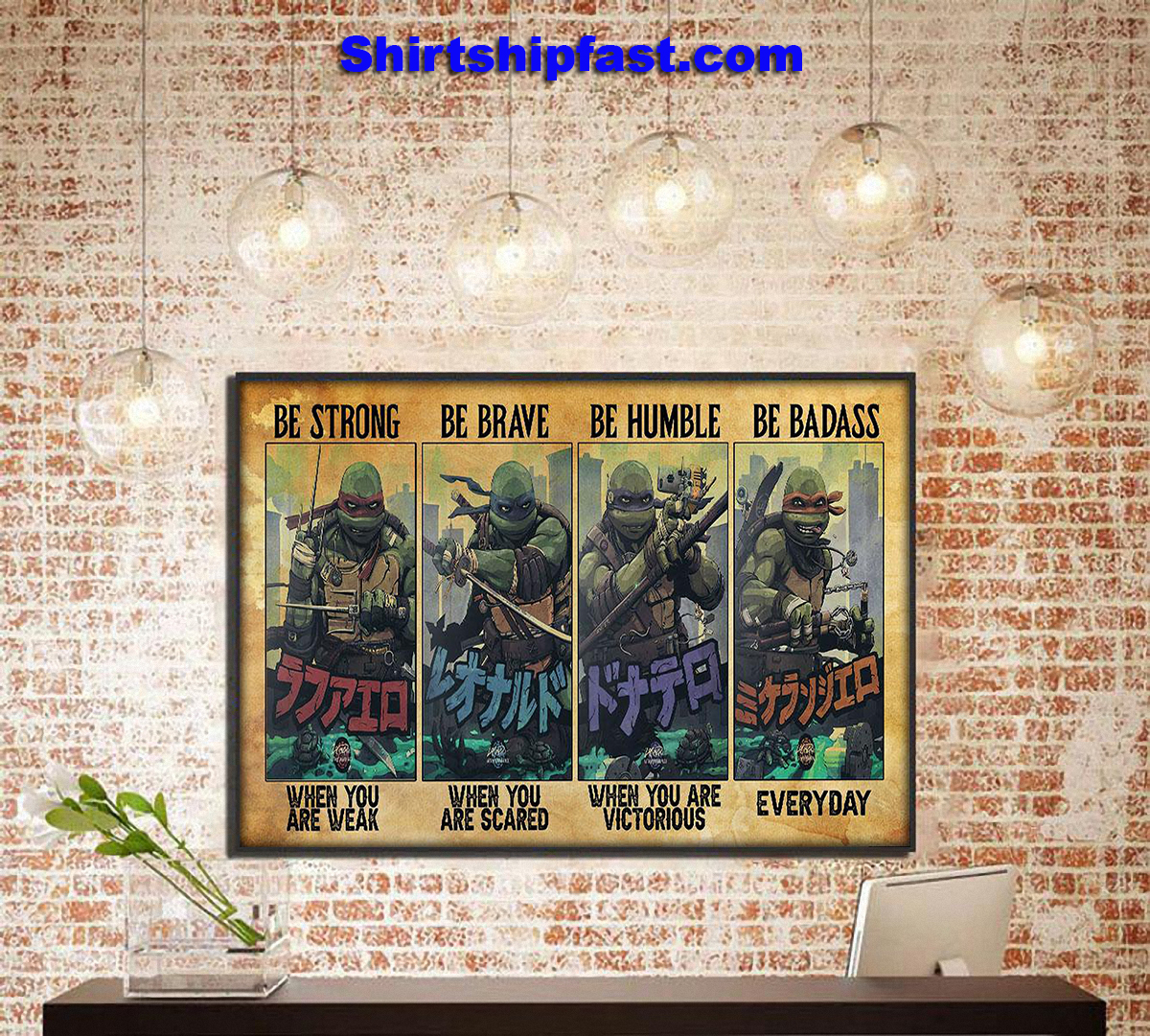 Ninja Turtles be strong be brave be humble be badass poster - Picture 3
