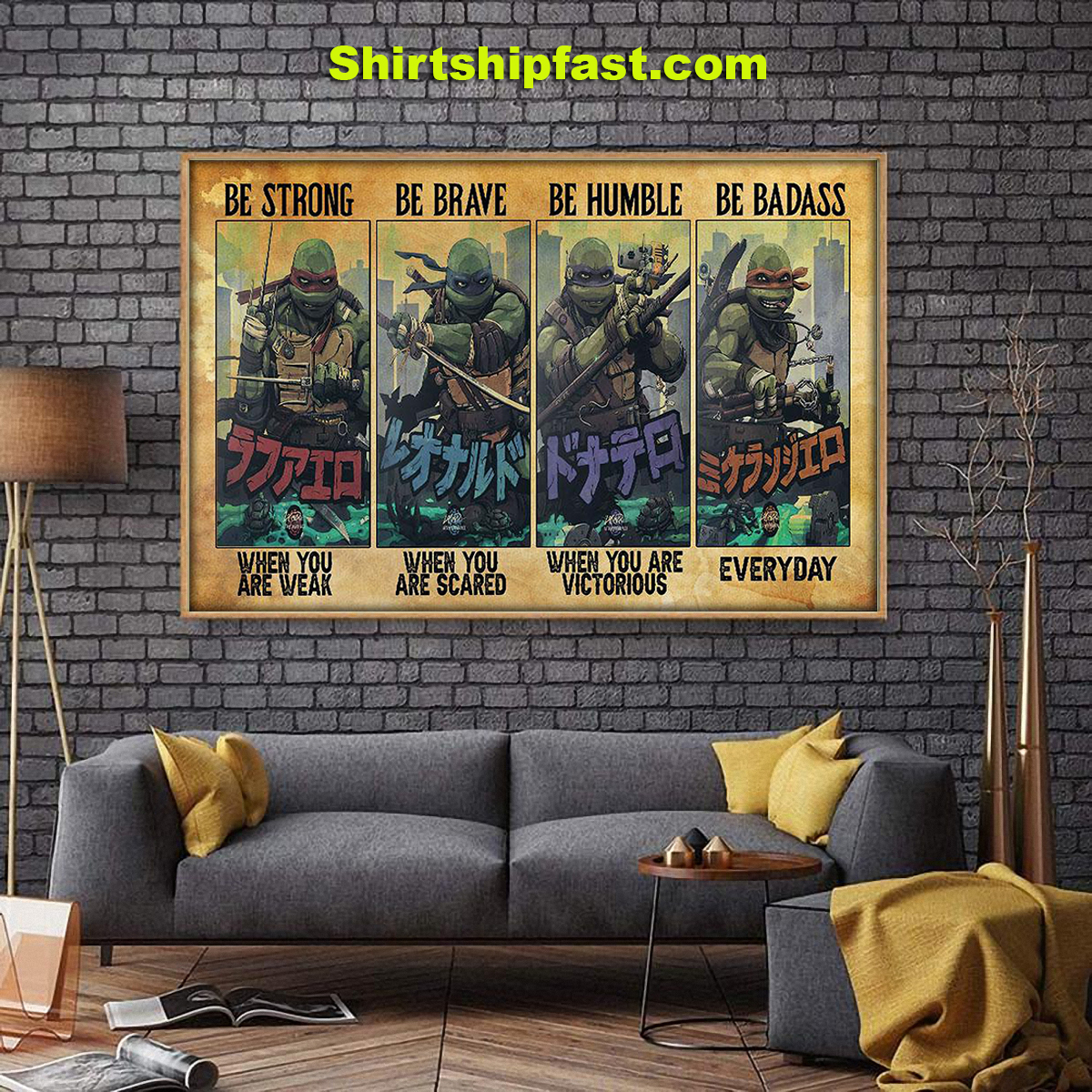 Ninja Turtles be strong be brave be humble be badass poster