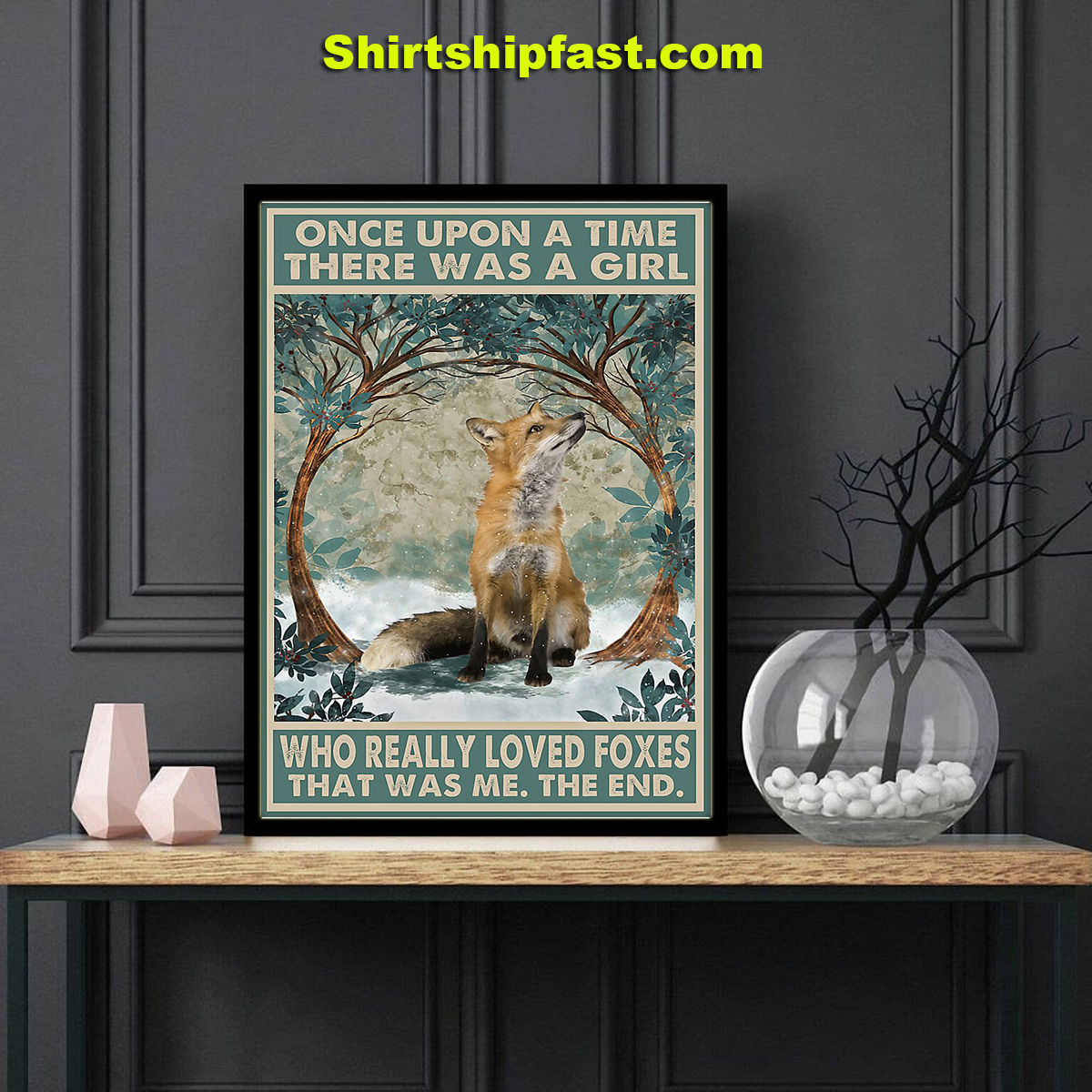 Once upon a time there was a girl loved foxes poster - Picture 2