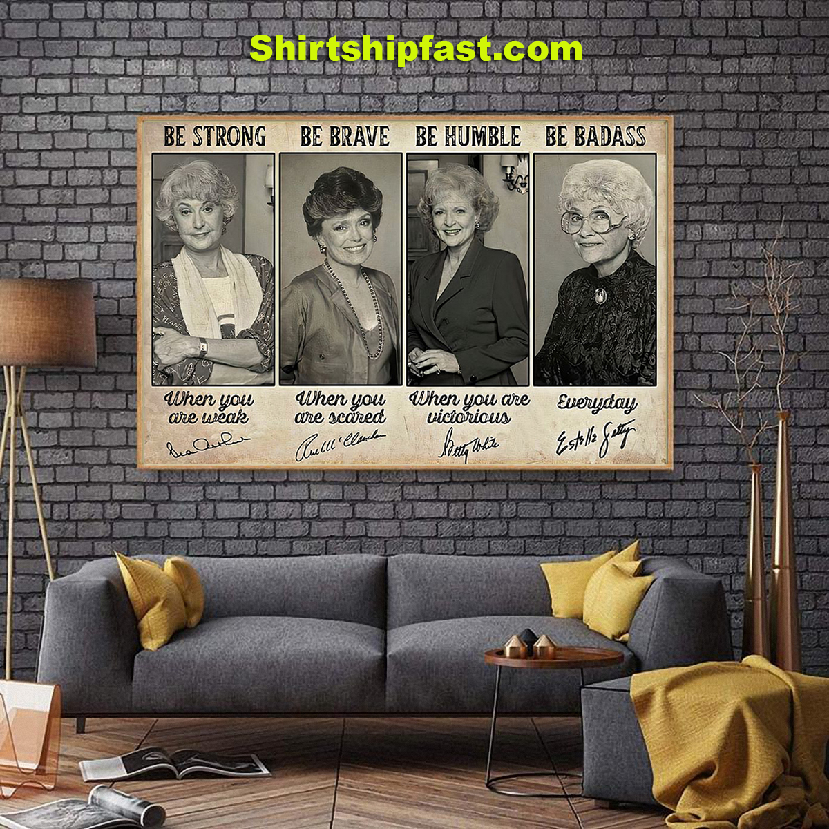 Poster Be strong be brave be humble be badass Golden Girls signature - Picture 1