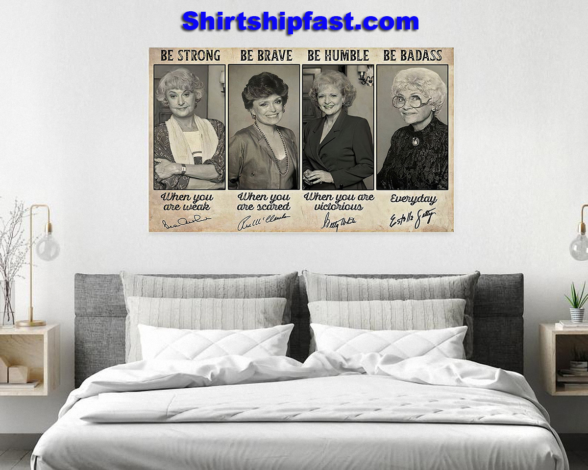 Poster Be strong be brave be humble be badass Golden Girls signature - Picture 2