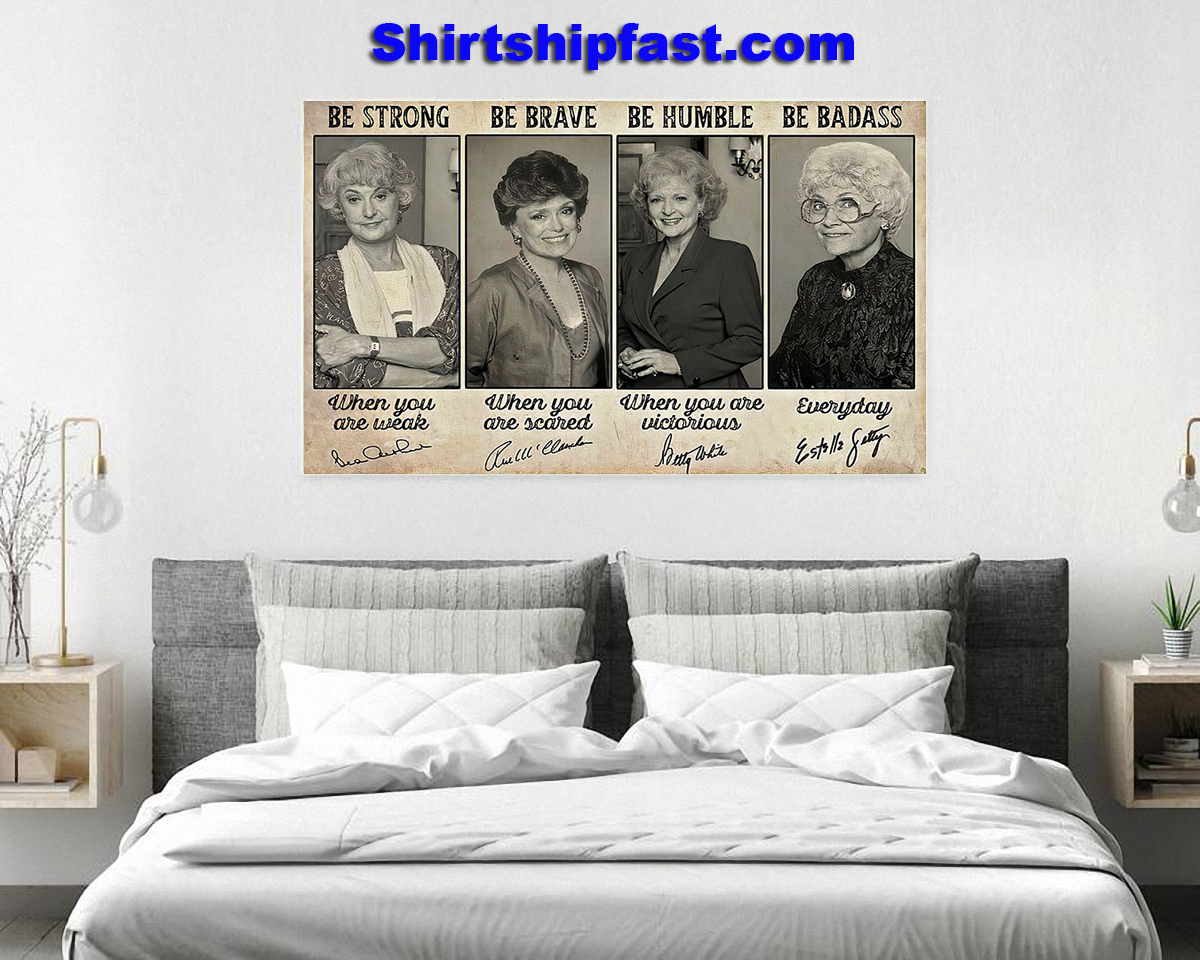 Poster Be strong be brave be humble be badass signature Golden Girls - Picture 1