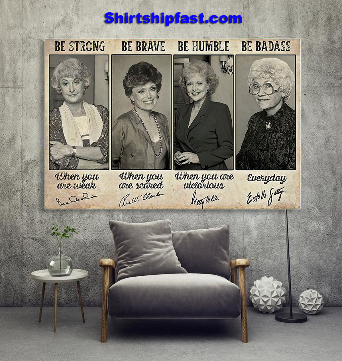 Poster Be strong be brave be humble be badass signature Golden Girls
