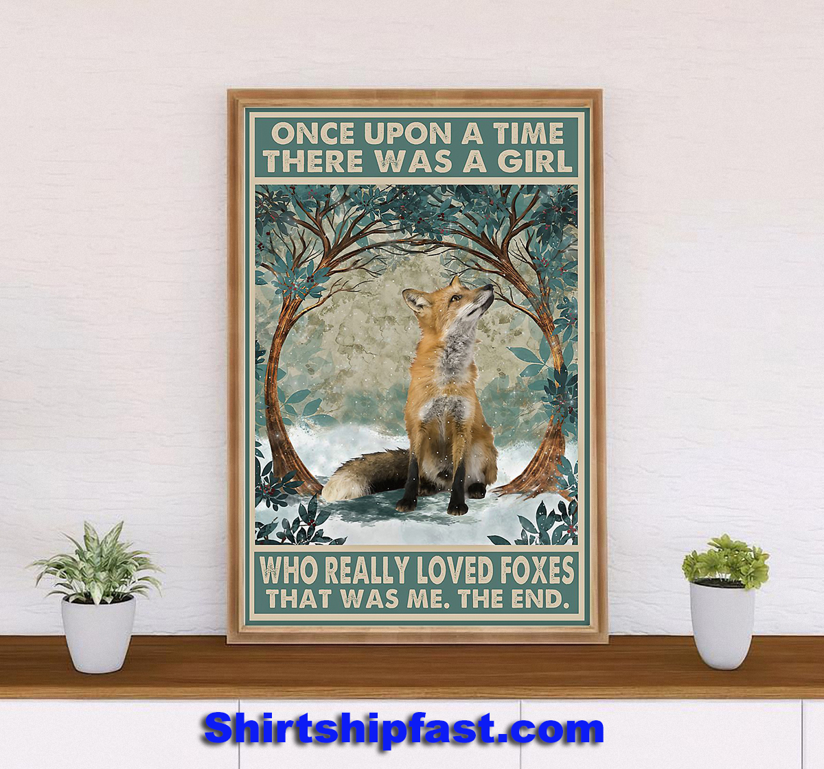 Poster Fox Once upon a time there was a girl who really loved foxes - Picture 3