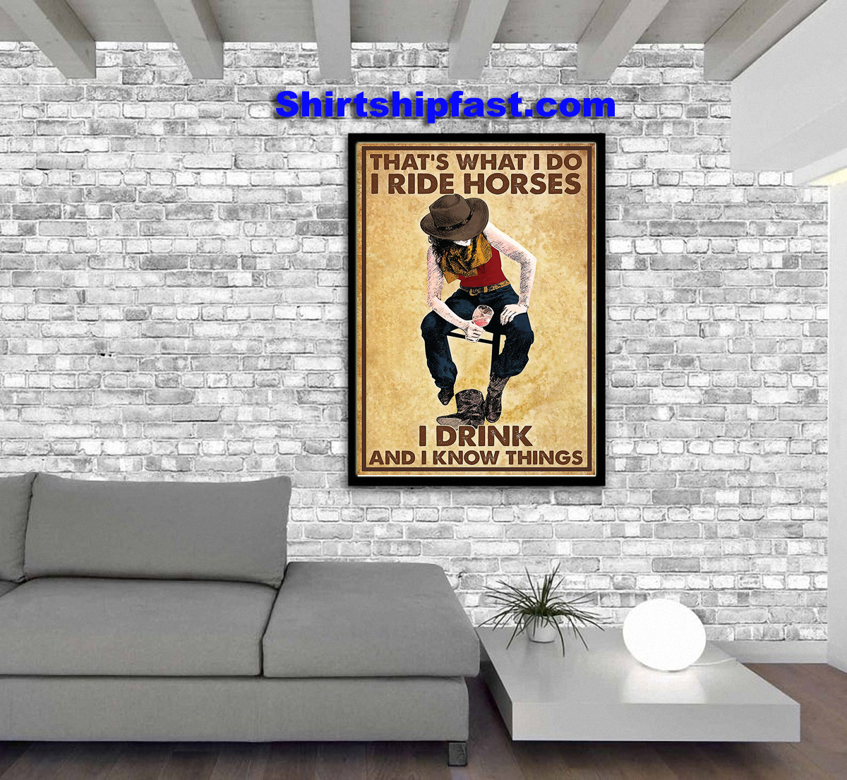 Poster That's what I do I ride horses I drink and I know things