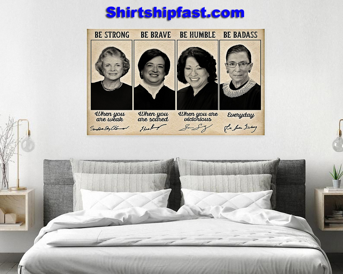 Sandra Day O'connor Elena Kagan be strong be brave be humble be badass signature poster - Picture 1