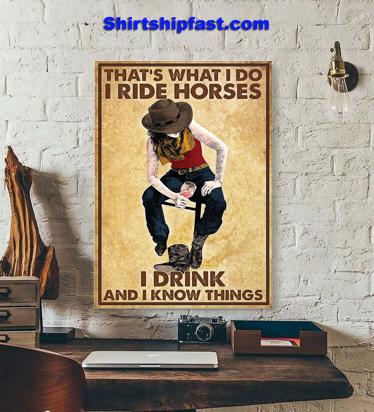 That's what I do I ride horses I drink and I know things poster - Picture 3