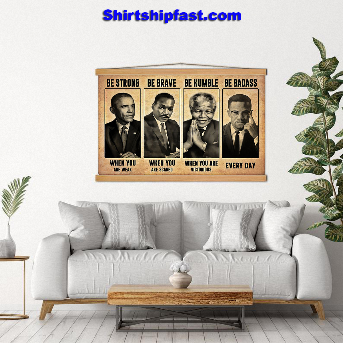 The civil right leads be strong be brave be humble be badass canvas