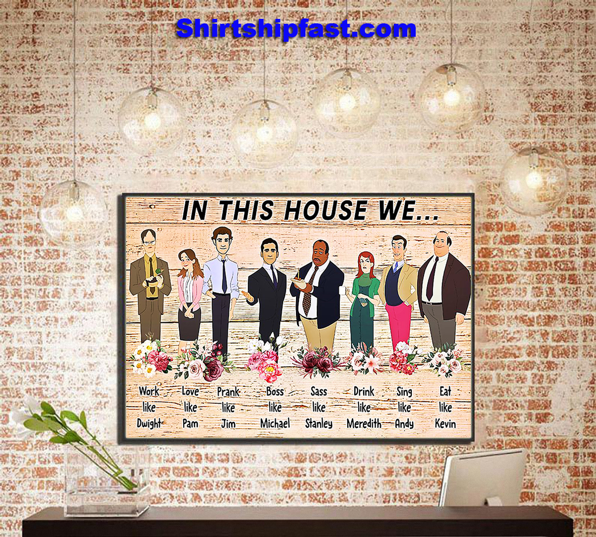 The office in this house we work like Dwigh poster