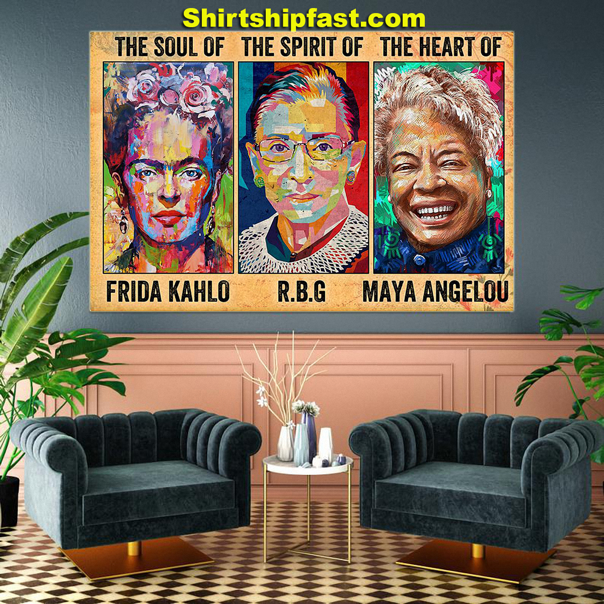 The soul of Frida Kahlo the spirit of RBG the heart of Maya Angelou poster - Picture 1