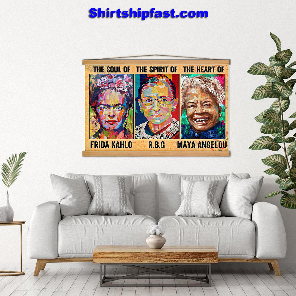 The soul of Frida Kahlo the spirit of RBG the heart of Maya Angelou poster - Picture 2