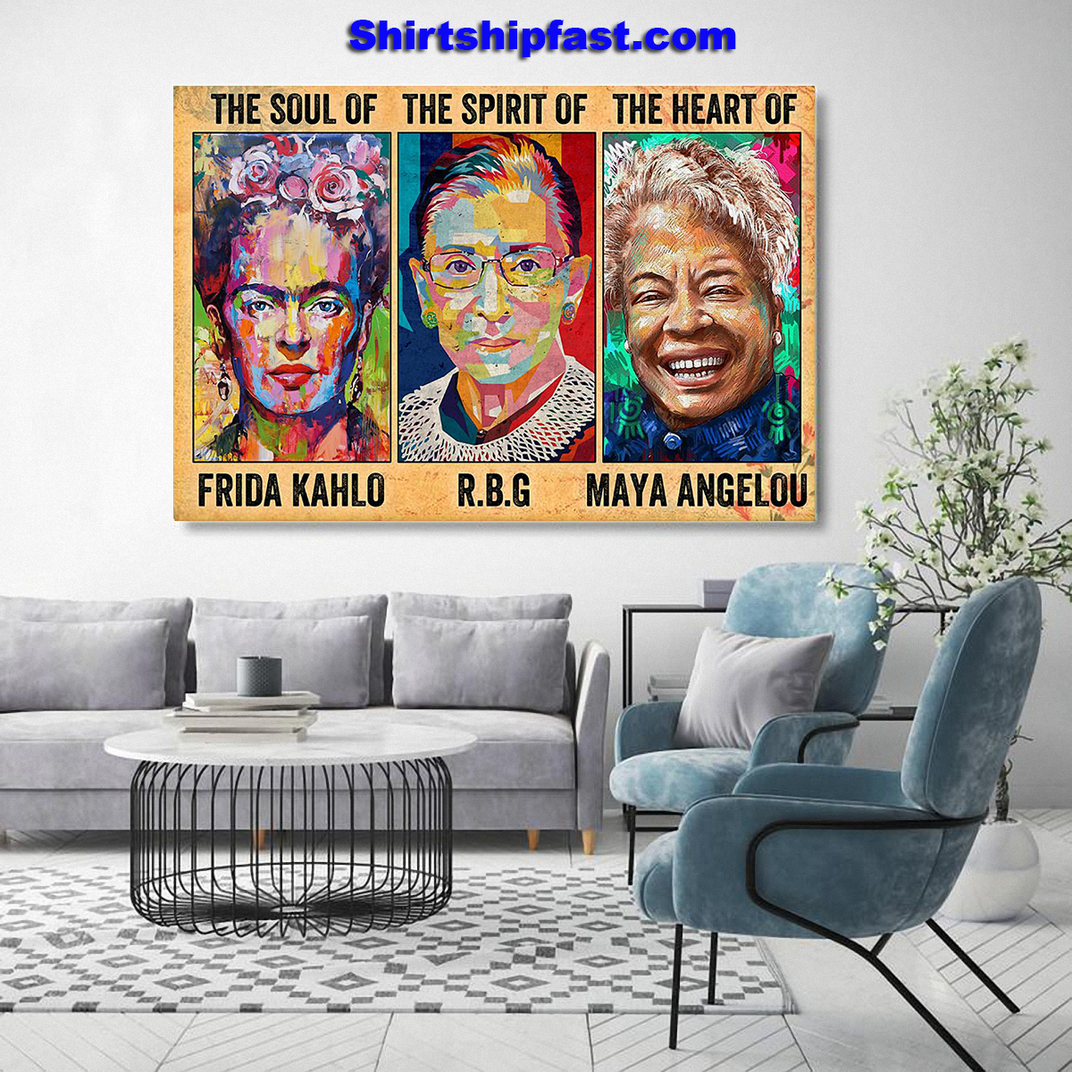 The soul of Frida Kahlo the spirit of RBG the heart of Maya Angelou poster - Picture 3