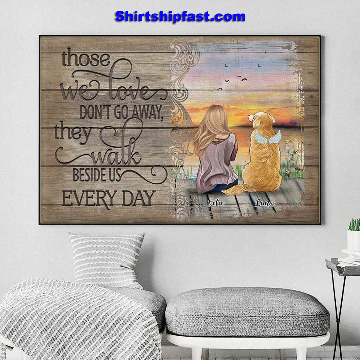Those we love don't go away they walk beside us every day personalized poster
