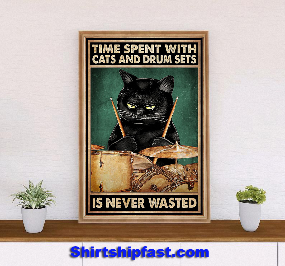 Time spent with cats and drum sets is never wasted poster - Picture 1