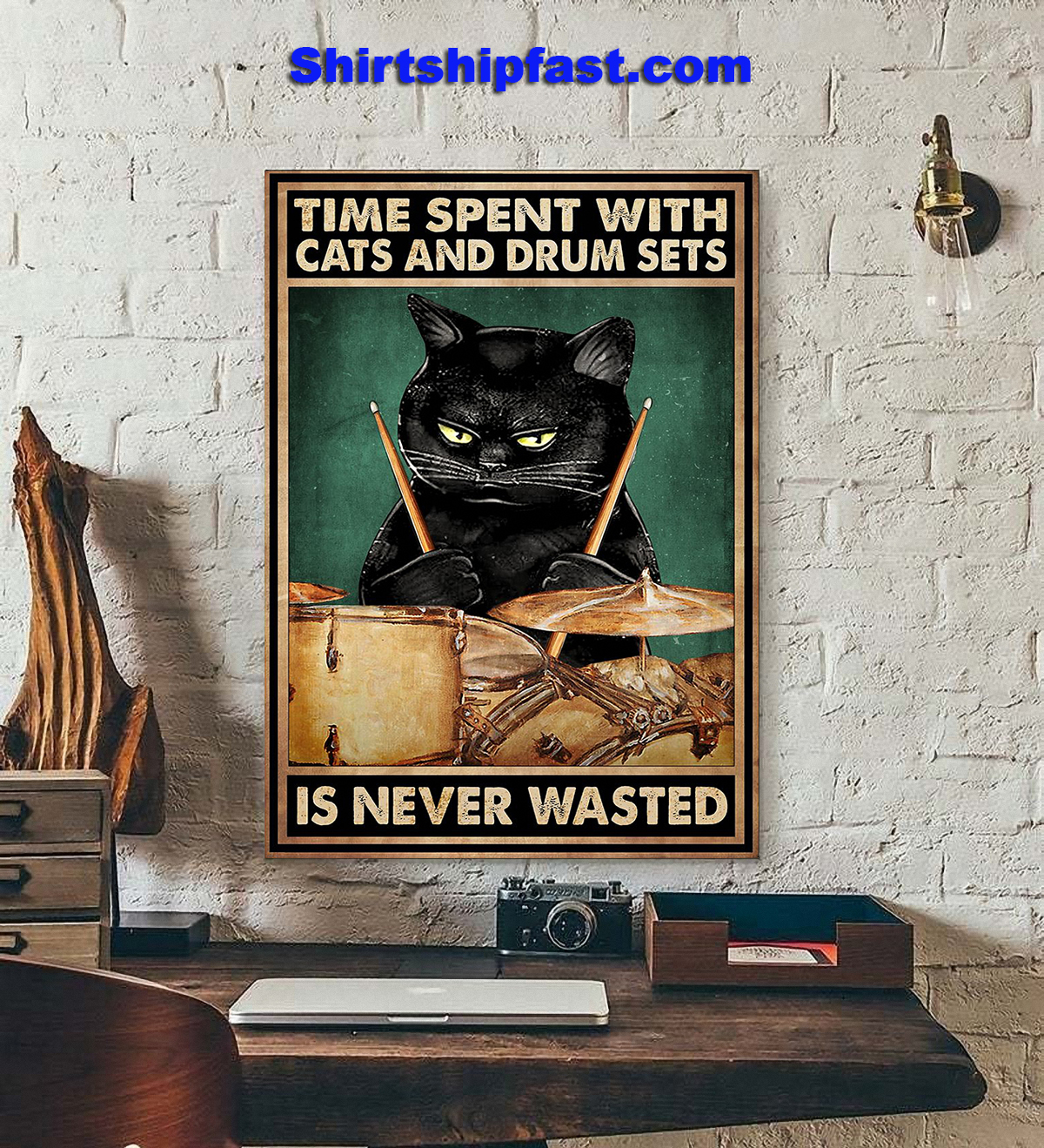 Time spent with cats and drum sets is never wasted poster - Picture 3