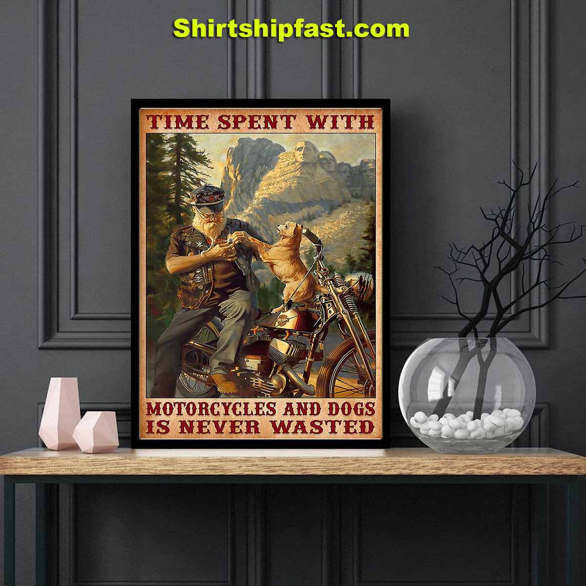 Time spent with motorcycles and dogs is never wasted poster - Picture 1