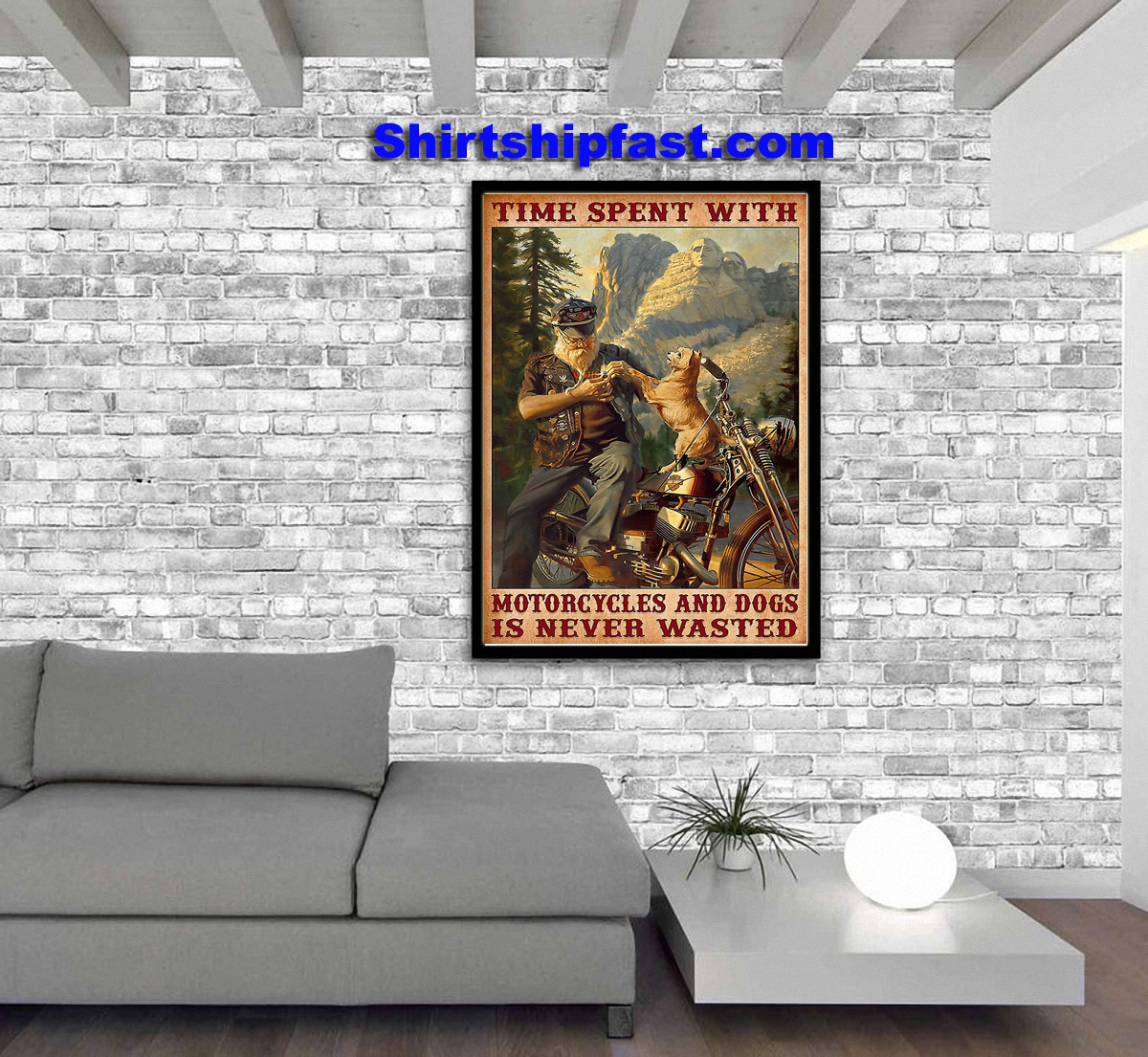 Time spent with motorcycles and dogs is never wasted poster - Picture 2
