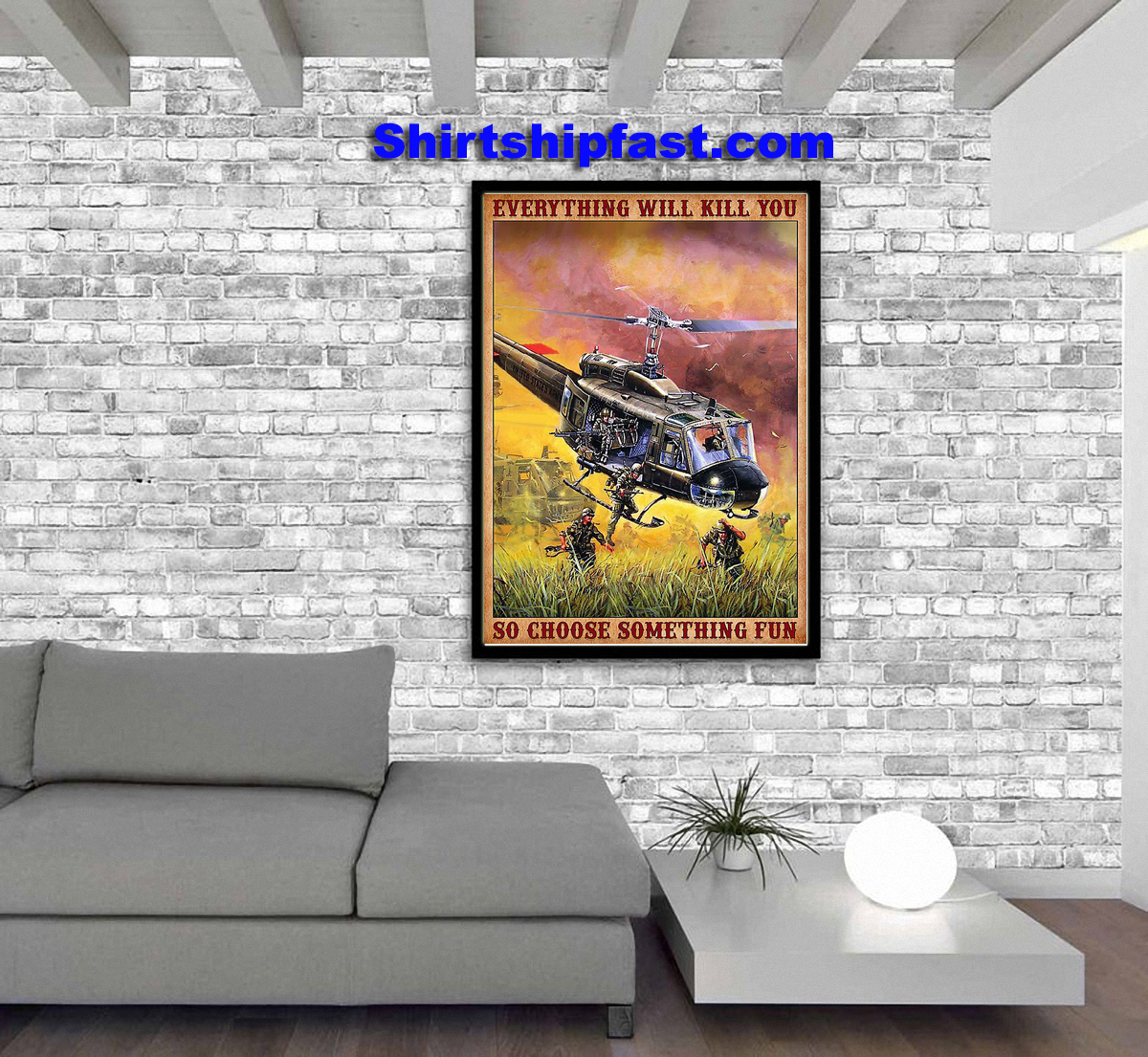 Vietnam outlaws huey helicopter everything will kill you so choose something fun poster - Picture 2
