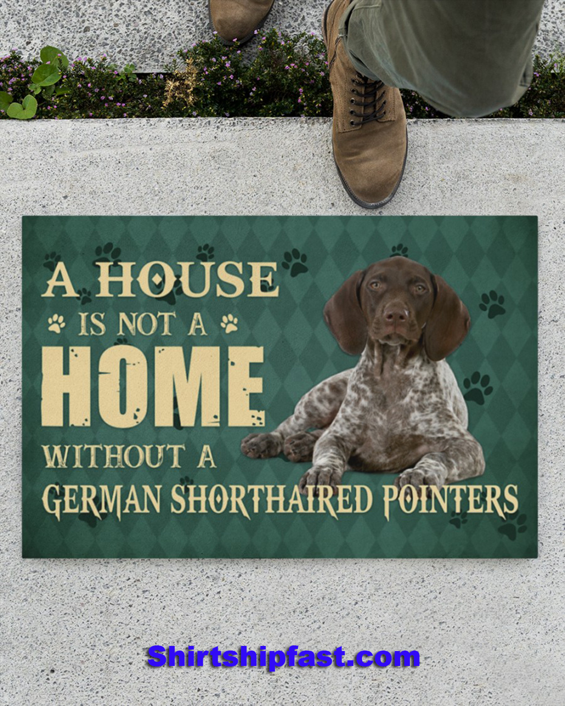 A house is not a home without a german shorthaired pointers doormat