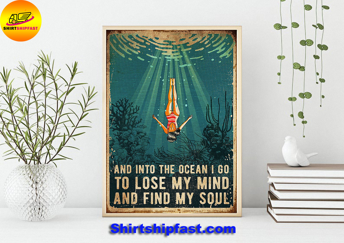 And into the ocean i go to lose my mind and find my soul swimming poster - Picture 1