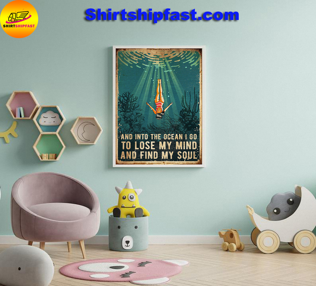 And into the ocean i go to lose my mind and find my soul swimming poster
