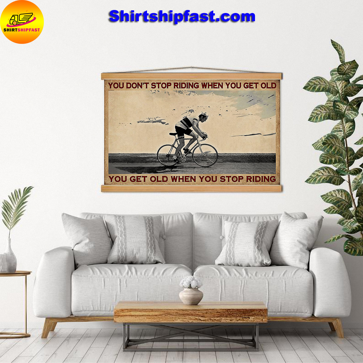 Cycling you don't stop riding when you get old you get old when you stop riding poster - Picture 1