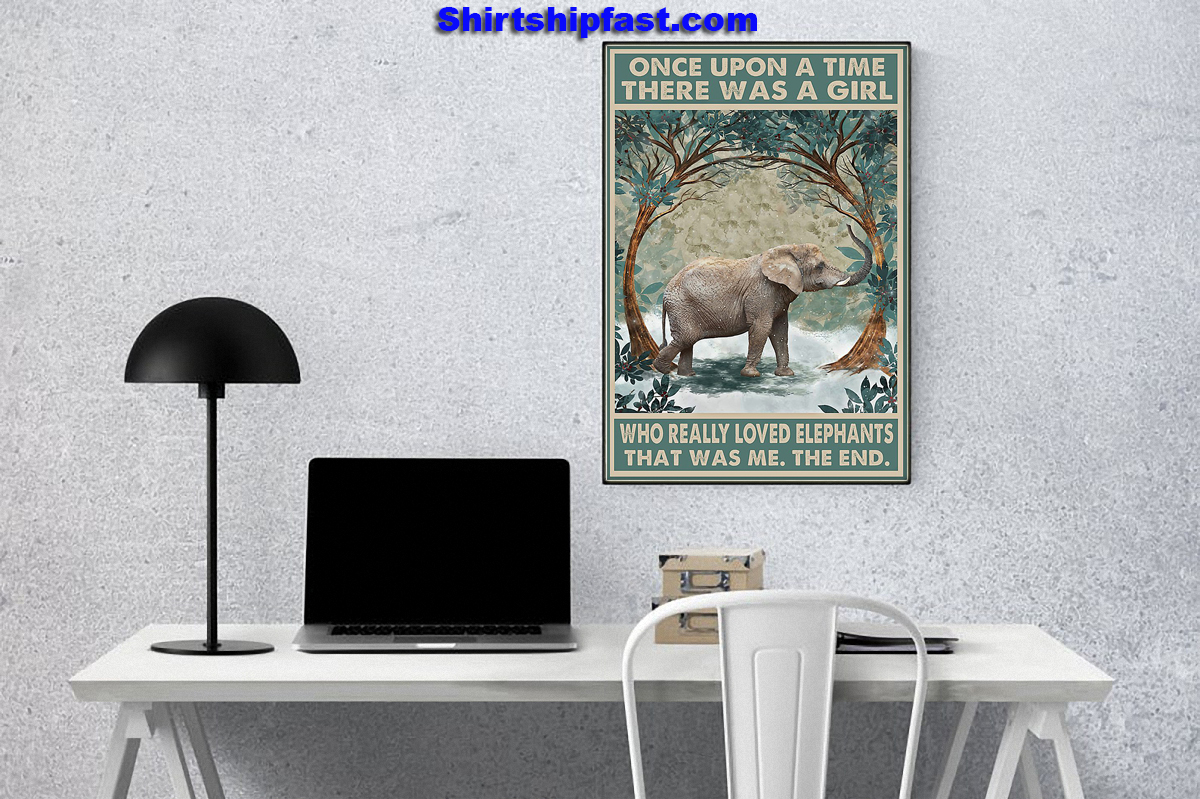 Elephant Once upon a time there was a girl who really loved elephants poster - Picture 1