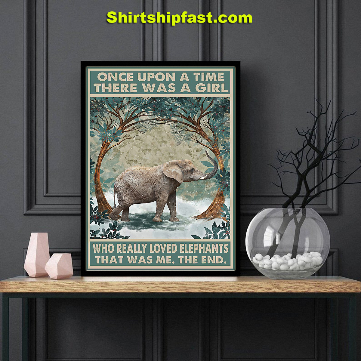 Elephant Once upon a time there was a girl who really loved elephants poster - Picture 3