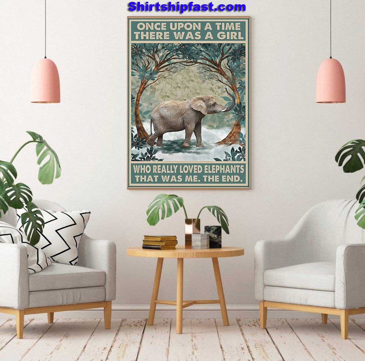 Elephant Once upon a time there was a girl who really loved elephants poster