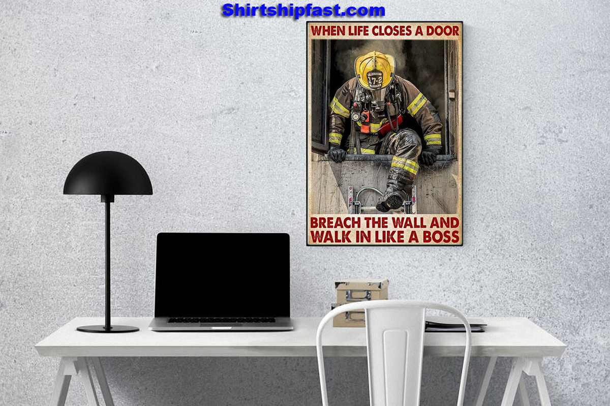 Firefighter when life closes a door breach the wall and walk in like a boss poster - Picture 2