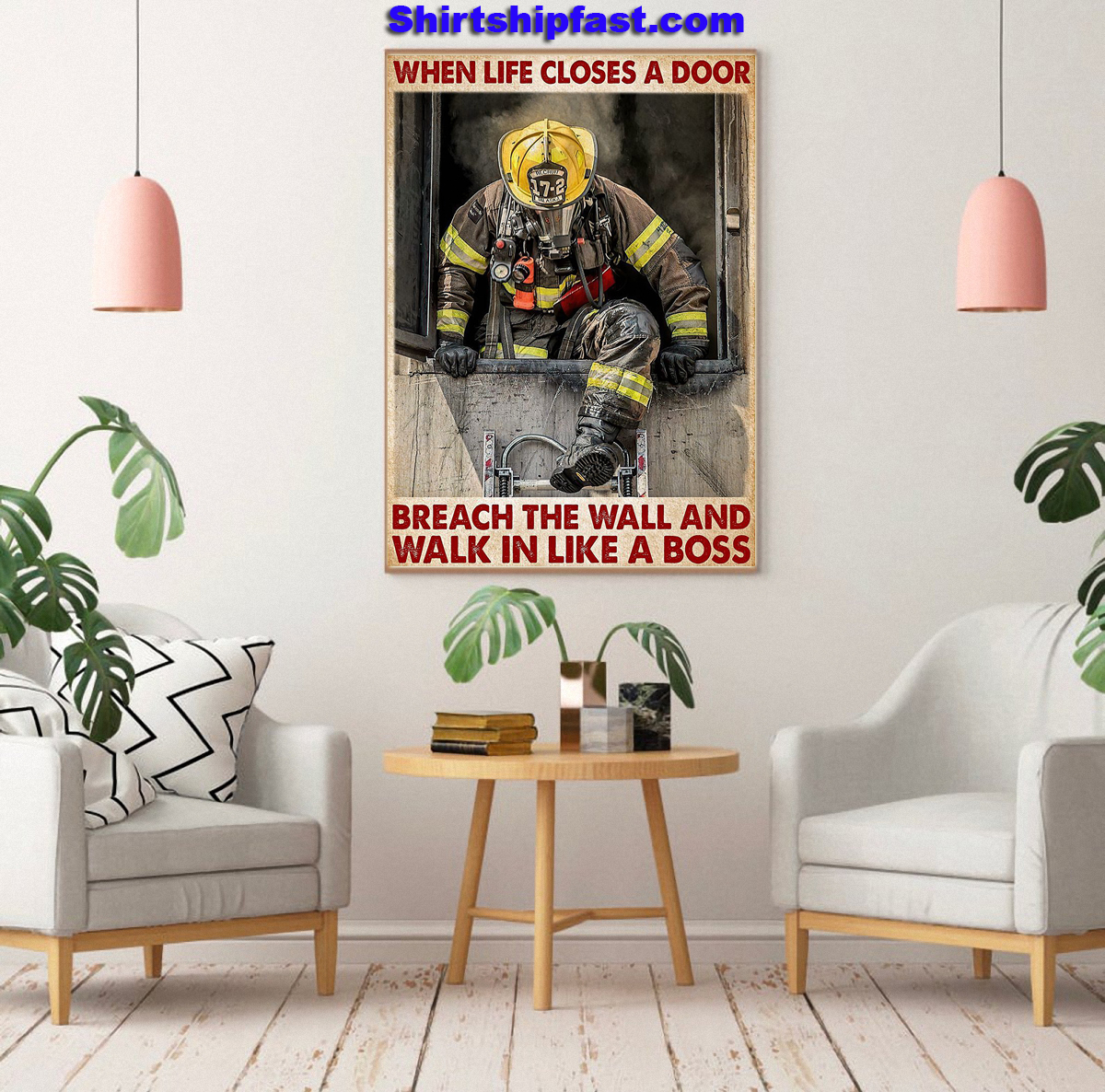 Firefighter when life closes a door breach the wall and walk in like a boss poster - Picture 3
