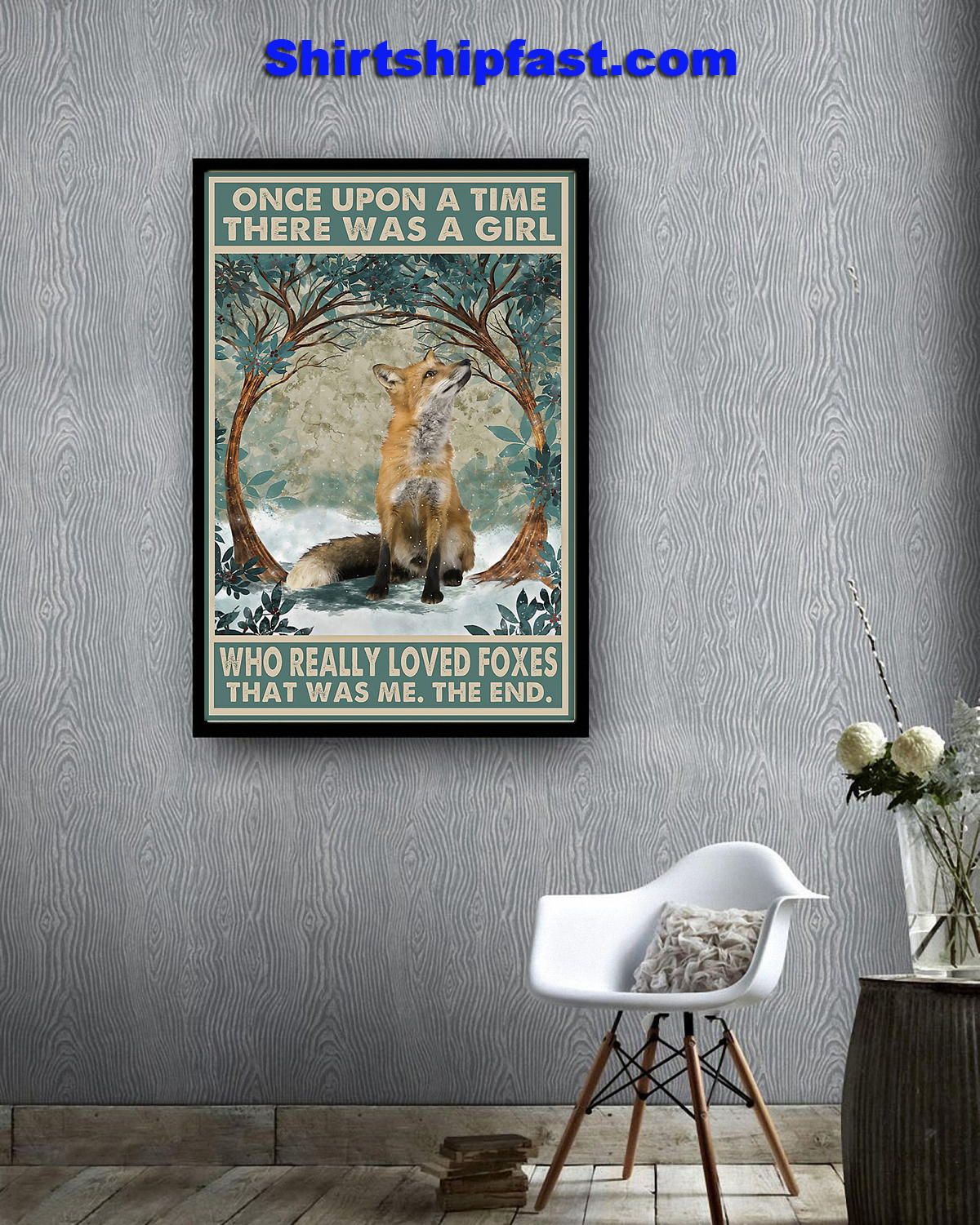 Fox Once upon a time there was a girl who really loved foxes poster - Picture 1