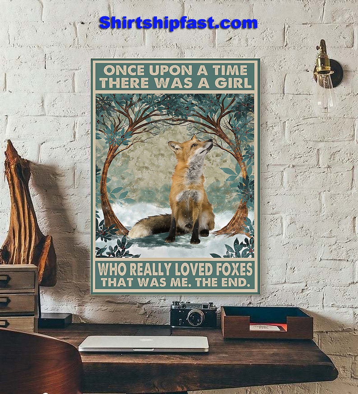 Fox Once upon a time there was a girl who really loved foxes poster - Picture 2