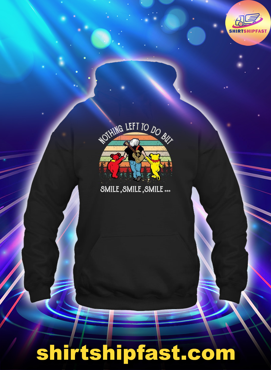 Grateful dead Nothing left to do but smile smile smile hoodie
