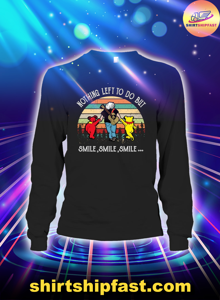 Grateful dead Nothing left to do but smile smile smile long sleeve tee