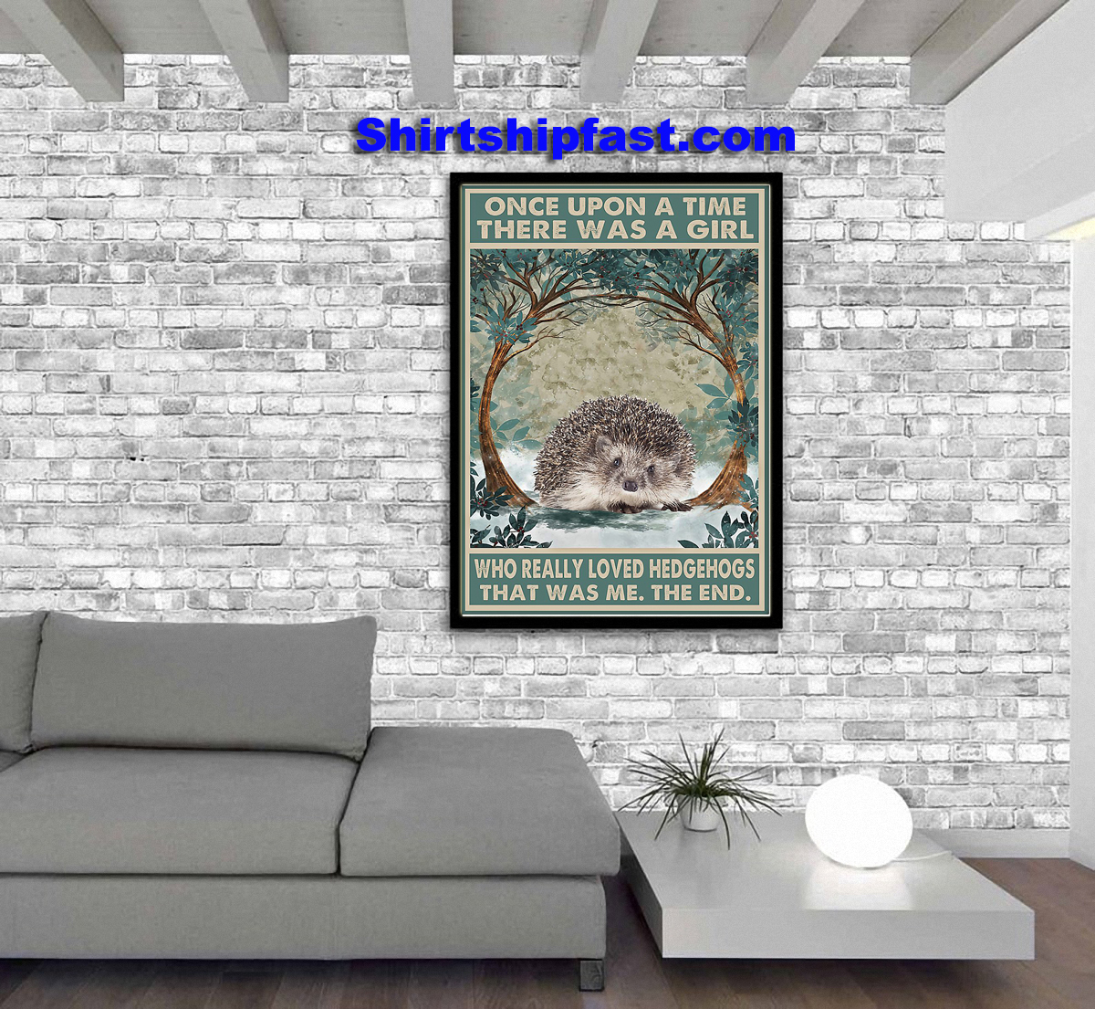Hedgehog Once upon a time there was a girl who really loved hedgehogs poster