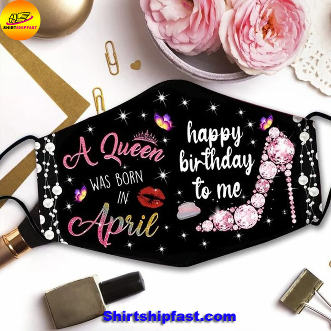 High heels A queen was born in April happy birthday to me face mask - Picture 2