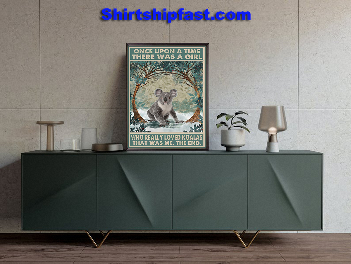 Koala Once upon a time there was a girl who really loved koalas poster - Picture 2