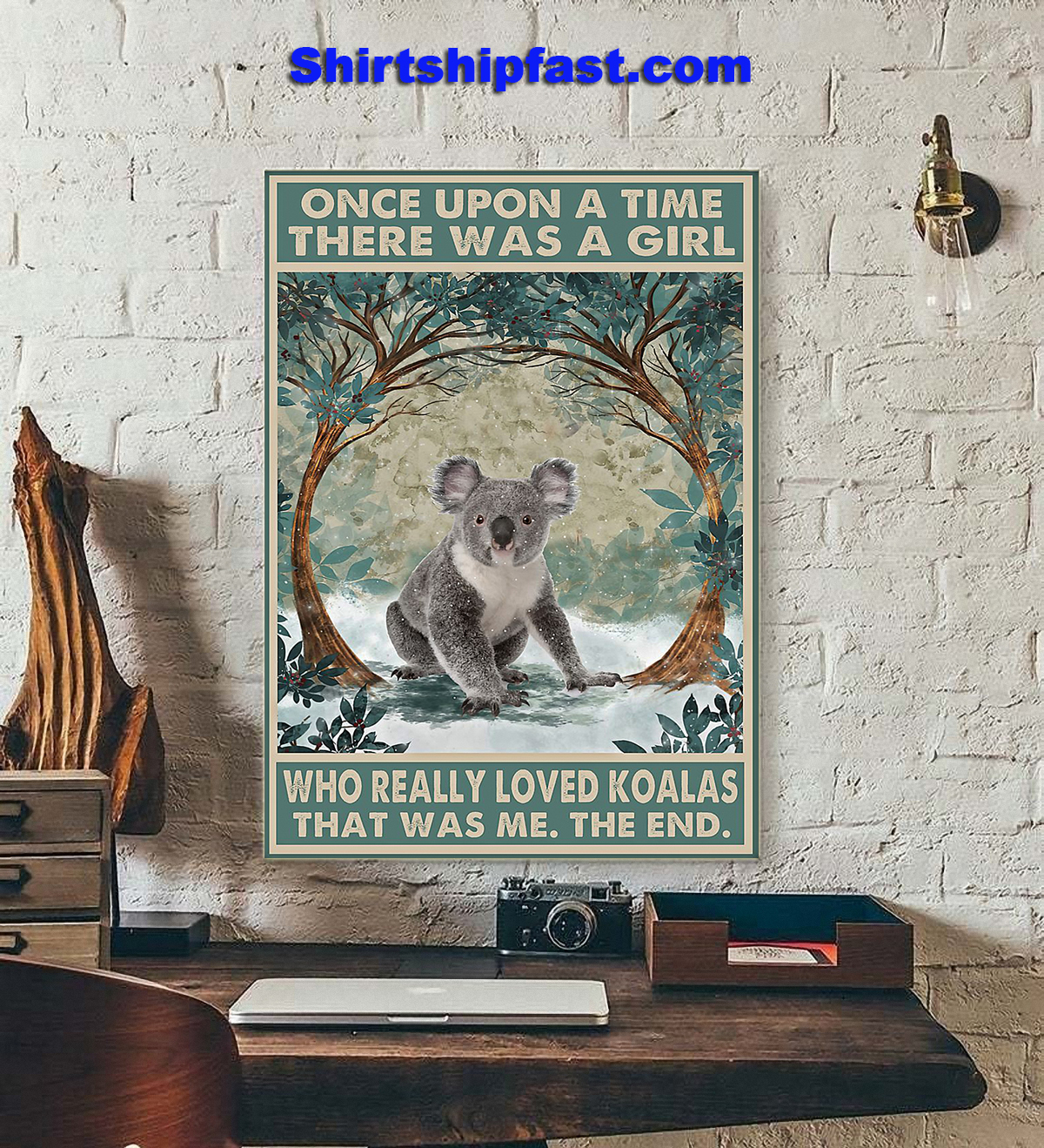 Koala Once upon a time there was a girl who really loved koalas poster - Picture 3