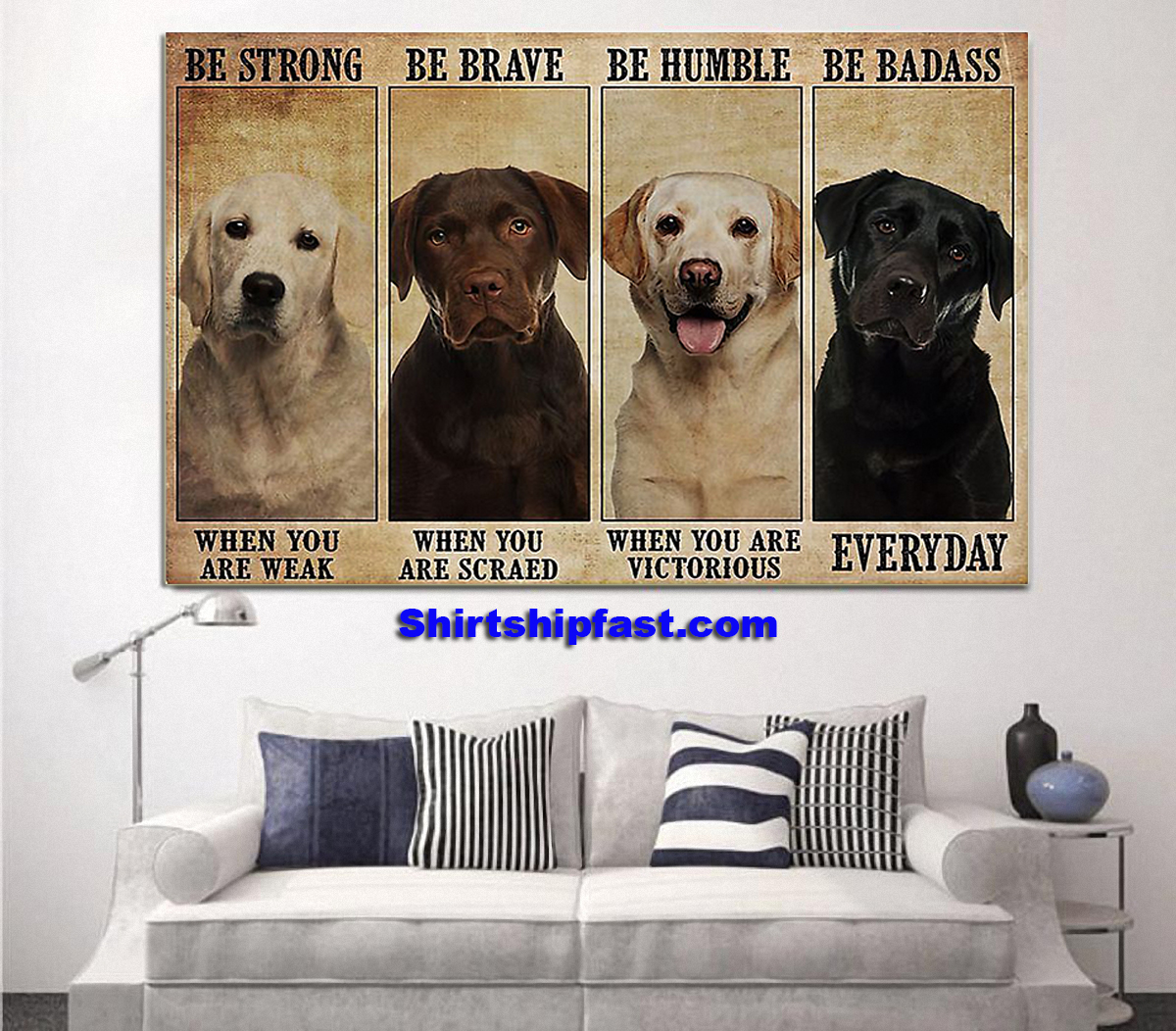 Labrador be strong be brave be humble be badass poster - Picture 2