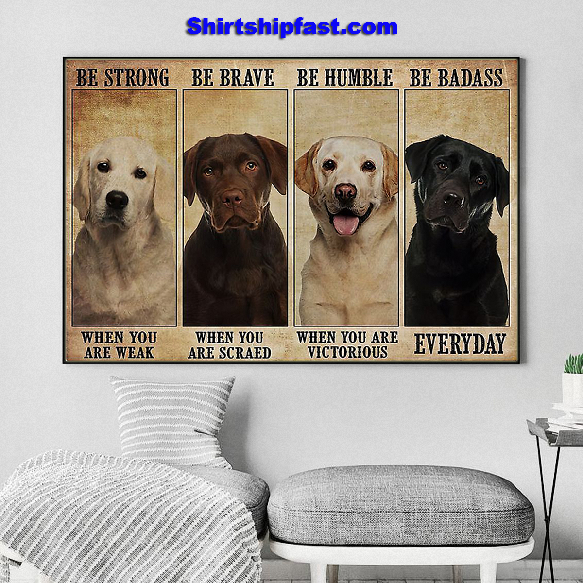 Labrador be strong be brave be humble be badass poster - Picture 3
