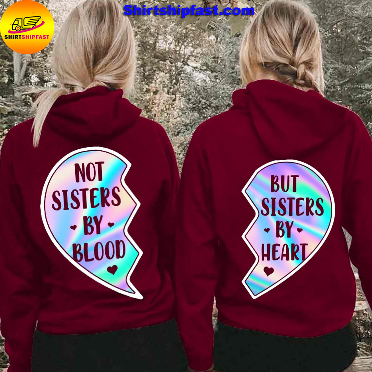 Not sisters by blood but sisters by heart bestie matching hoodie
