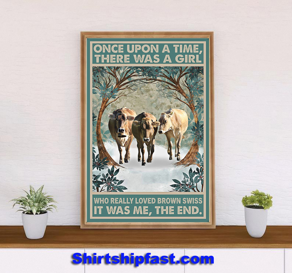 Once upon a time there was a girl who really loved brown swiss poster - Picture 2