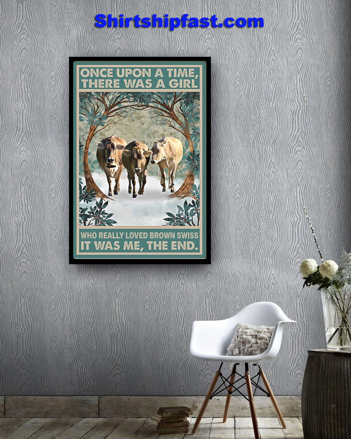 Once upon a time there was a girl who really loved brown swiss poster - Picture 3