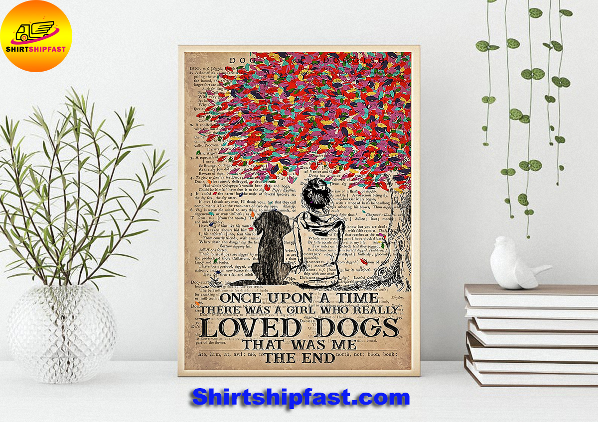 Once upon a time there was a girl who really loved dogs that was me the end poster - Picture 3