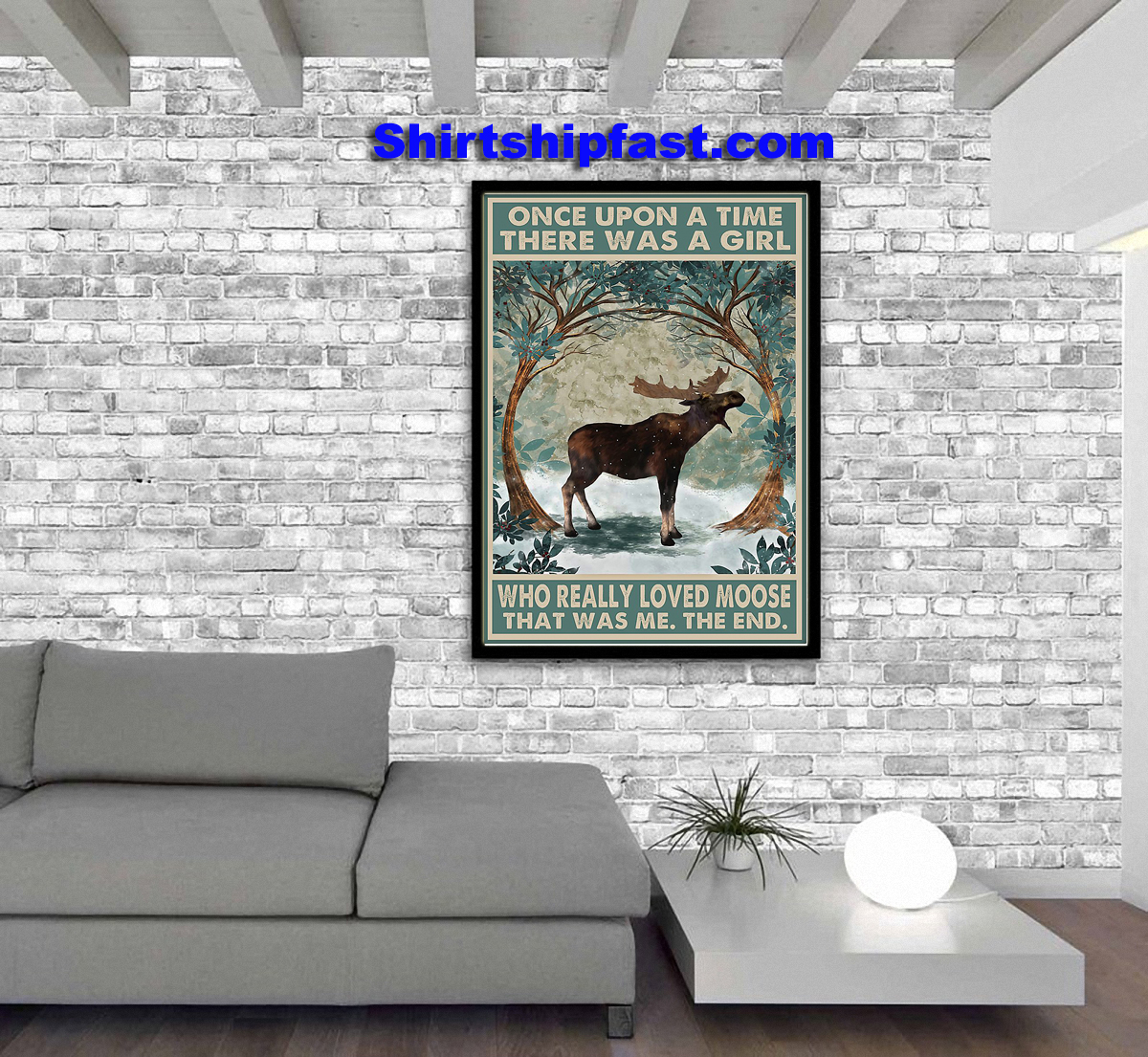 Poster Moose Once upon a time there was a girl who really loved moose - Picture 1