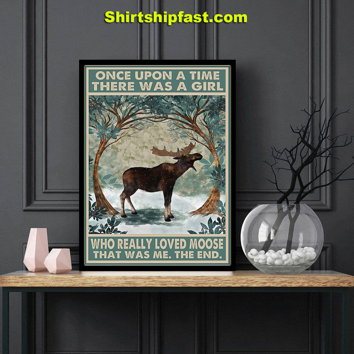 Poster Moose Once upon a time there was a girl who really loved moose - Picture 2