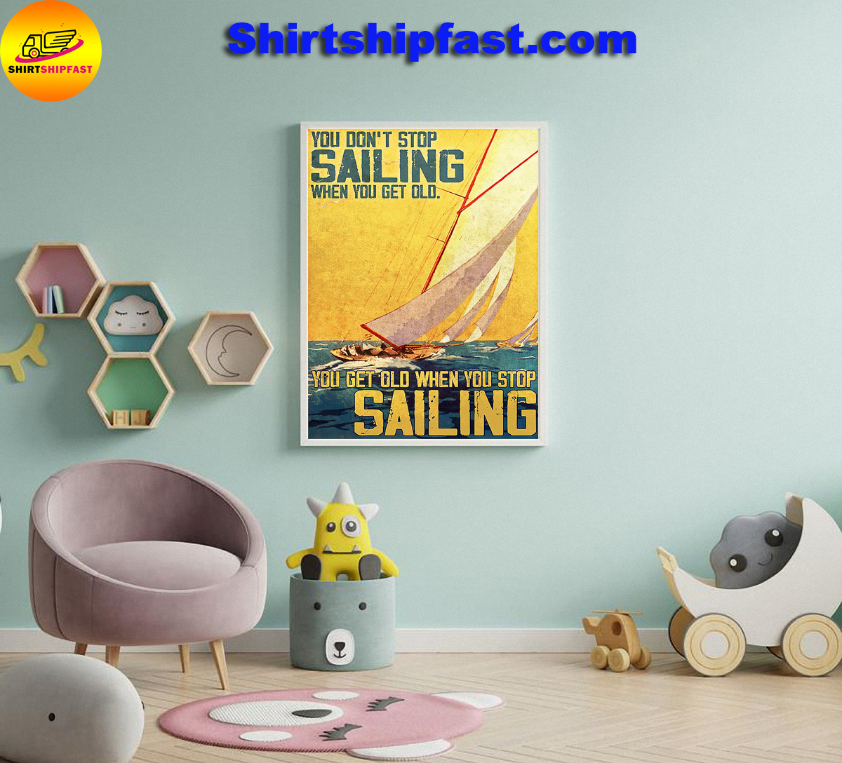 Poster You don't stop sailing when you get old - Picture 1